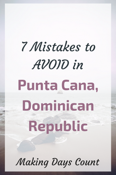 7 Mistakes to Avoid in Punta Cana