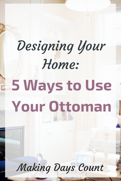 5 Uses for Your Ottoman