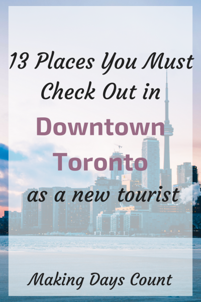 13 Places to visit in Downtown Toronto