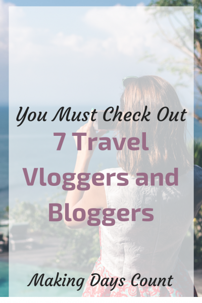 7 Travel Vloggers and Bloggers you must check out