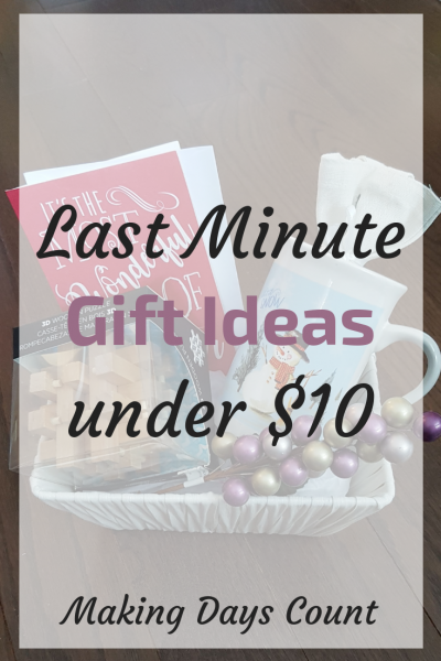 Making Days Count - Last Minute Gift Ideas
