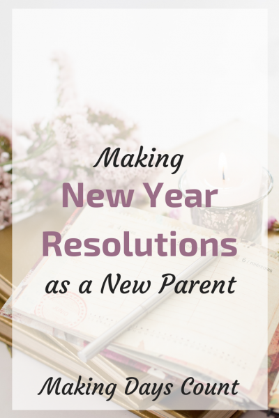 Making New Year Resolutions as a new parent