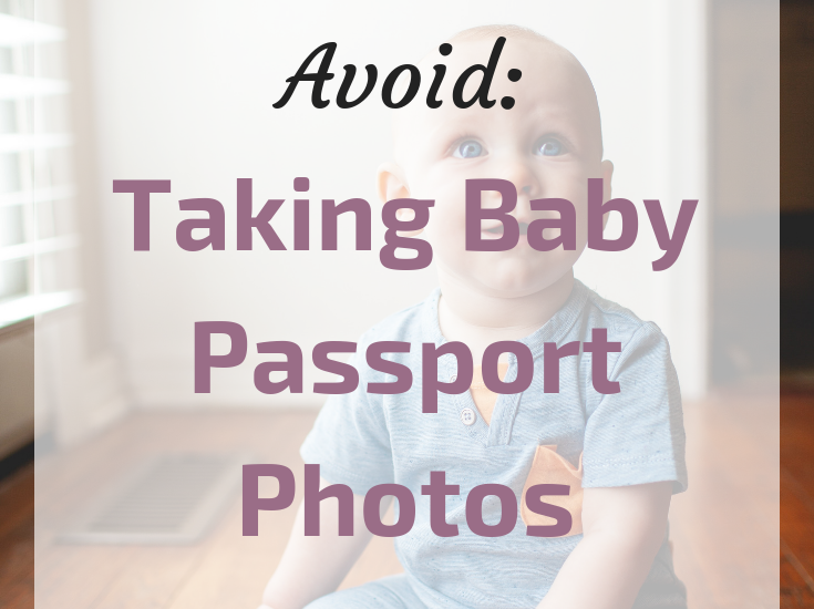Mistakes to avoid when Taking baby passport photos