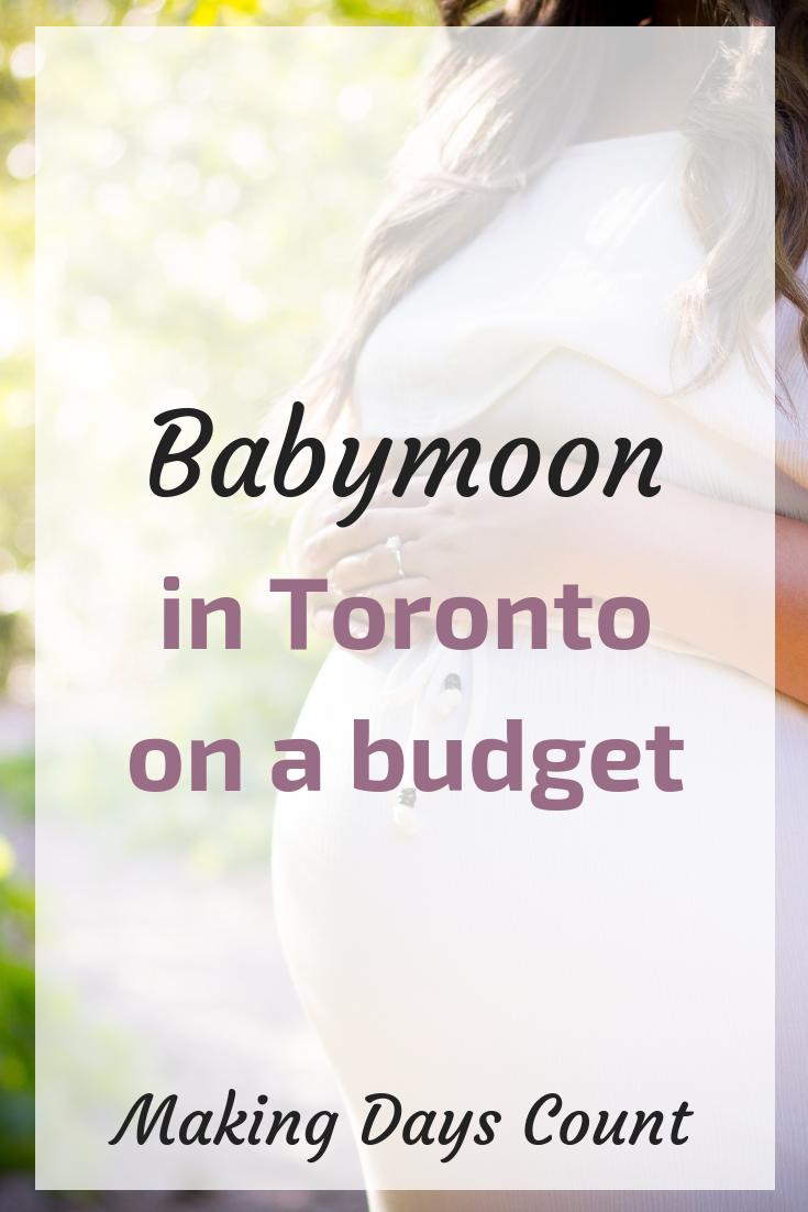 Toronto Babymoon on a budget