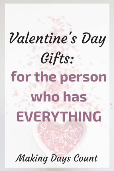 Valentine's Day Gifts Ideas for the person who has everything
