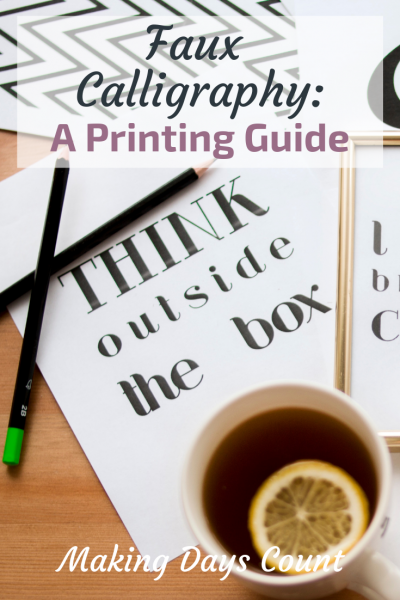 Faux Calligraphy: A Printing Guide