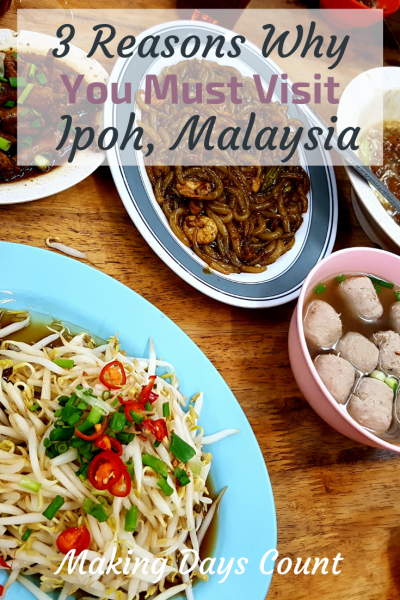3 Things I love about Ipoh, Malaysia