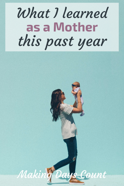 9 Motherhood Lessons: My First Year