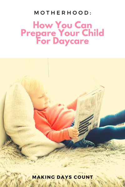 7 Tips To Prepare Your Toddler For Daycare