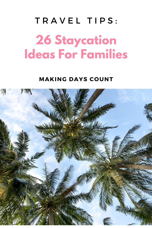 26 Staycation Ideas