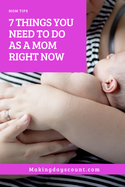 7 Things You Need To Do As a Mom