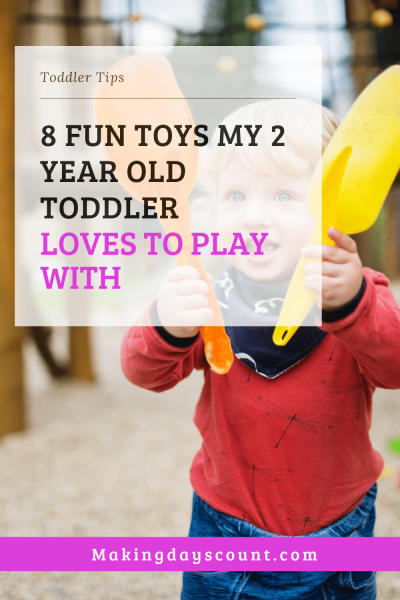 Toys my 2 year old toddler loves