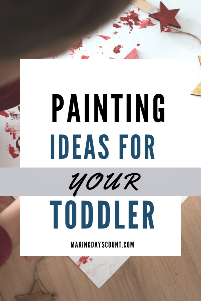 8 Easy Toddler Painting Ideas