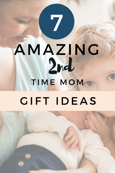 7 Amazing 2nd Time Mom Gift Ideas