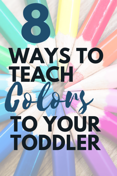 Teach Colors to Toddlers: 8 Ways