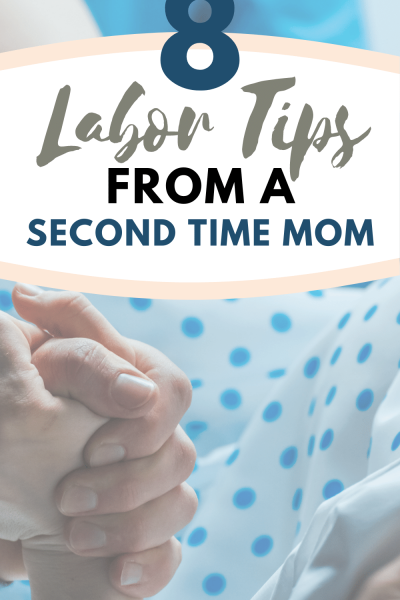 8 No-nonsense Labor Tips from a Second Time Mom