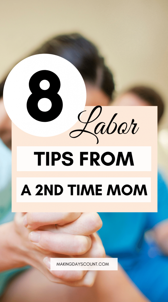 8 Labor Tips from a Second Time Mom